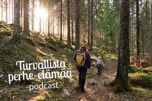 Turvallista perhe-elämää -podcastsarja tarjoaa vertaistukea